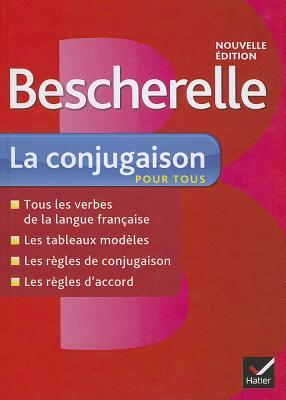 Bescherelle, La Conjugaison Pour Tous 2012 By Hatier, Frederique (EDT)
